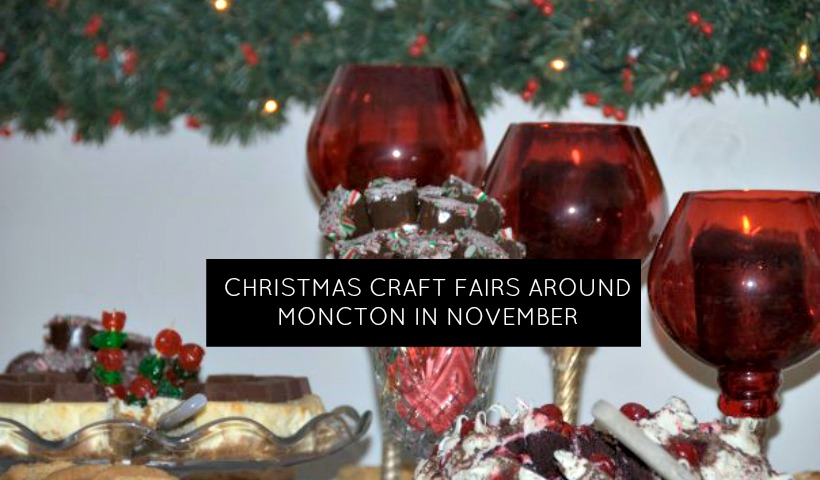 Craft Fairs In And Around Moncton This November