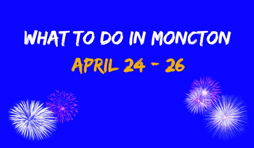 Family Events Around Moncton